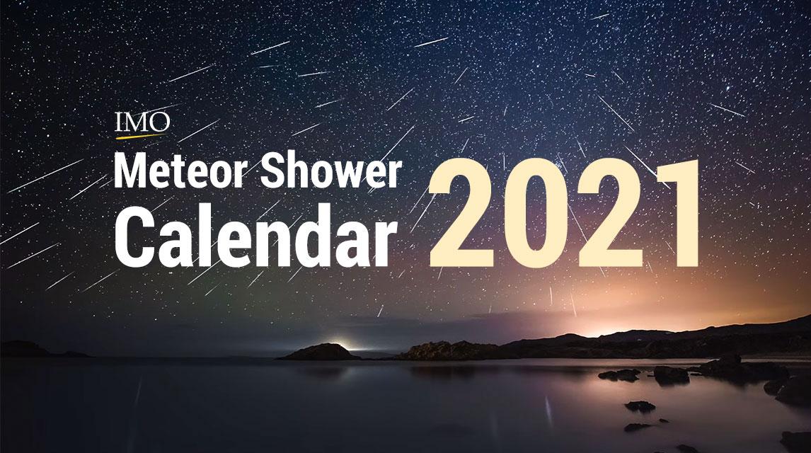 Meteor Shower 2022 Calendar.2021 Meteor Shower Calendar American Meteor Society